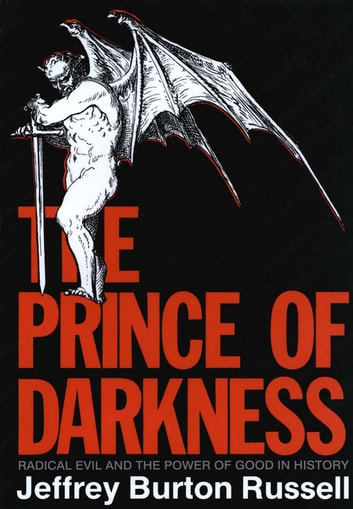 The prince of darkness ebook von jeffrey burton russell the prince of darkness radical evil and the power of good in history ebook by fandeluxe Gallery