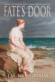 Fate's Door ebook by J.M. Ney-Grimm