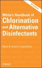 White's Handbook of Chlorination and Alternative Disinfectants ebook by Black & Veatch Corporation