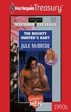The Bounty Hunter's Baby ebook by Jule McBride