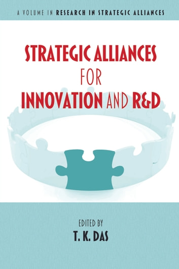 Strategic Alliances for Innovation and R&D ebook by