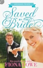 Saved by the Bride ebook by Fiona Lowe
