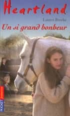 Heartland tome 20 - Un si grand bonheur ebook by Bertrand FERRIER, Lauren BROOKE