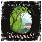 Thornyhold audiobook by Mary Stewart