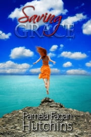 Saving Grace ebook by Pamela Fagan Hutchins