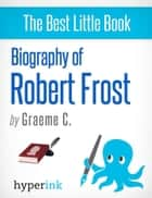 Robert Frost: A Biography ebook by Greame  C.