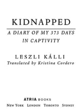 Kidnapped - A Diary of My 373 days in Captivity ebook by Leszli Kalli