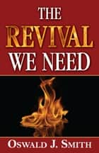 The Revival We Need ebook by Oswald J. Smith