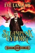 Steampunk Cyborg ebook by
