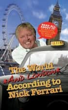 The World and London According to Nick Ferrari ebook by Nick Ferrari