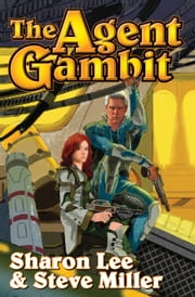 The Agent Gambit ebook by Sharon Lee,Steve Miller