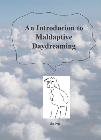 An Introduction to Maladaptive Daydreaming ebook by Pen