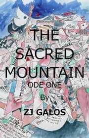 The Sacred Mountain: Ode One ebook by ZJ Galos
