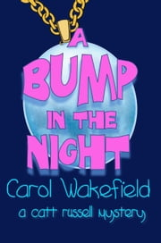 A Bump in the Night ebook by Carol Wakefield