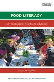 Food Literacy - Key concepts for health and education ebook by Helen Vidgen