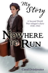 My Story: Nowhere to Run ebook by Carol Drinkwater
