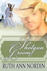 Shotgun Groom ebook by Ruth Ann Nordin