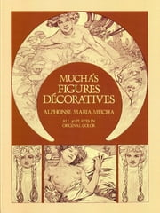 Mucha's Figures Décoratives ebook by Alphonse Mucha