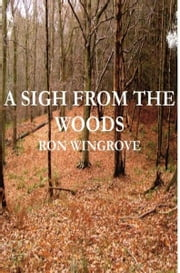 A Sigh From The Woods ebook by Ron Wingrove