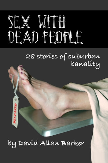 Sex With Dead People ebook by David Allan Barker