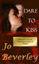 Dare to Kiss ebook by Jo Beverley