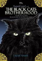 The Black Cats Brotherhood ebook by Lucian Amarii