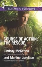 Course of Action: The Rescue - Jaguar Night\Amazon Gold ebook by Lindsay McKenna, Merline Lovelace