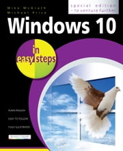 Windows 10 in easy steps - Special Edition - To venture further ebook by Mike McGrath,Michael Price