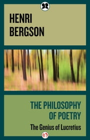 The Philosophy of Poetry - The Genius of Lucretius ebook by Henri Bergson