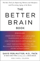 The Better Brain Book ebook by David Perlmutter, Carol Colman