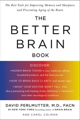 The Better Brain Book ebook by David Perlmutter,Carol Colman