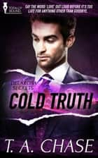 Cold Truth ebook by T.A. Chase