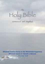 The Holy Bible - Summarized and Simplified ebook by Leon Patrick Leahy