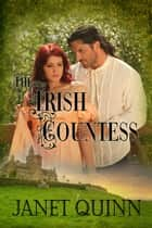The Irish Countess ebook by Janet Quinn