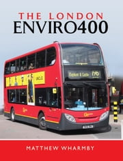 The London Enviro 400 ebook by Matthew Wharmby