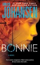 Bonnie: An Eve Duncan Novel 14 ebook by Iris Johansen