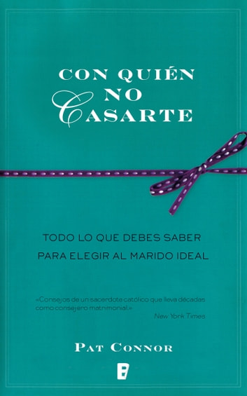 Con quién no casarte ebook by Pat Connor