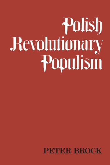 Polish Revolutionary Populism A Study In Agrarian Socialist Thought From The 1830s To 1850s