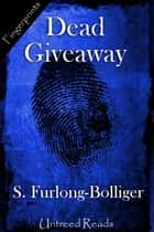 Dead Giveaway ebook by S. Furlong-Bolliger