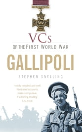 VCs of the First World War: Gallipoli ebook by Stephen Snelling