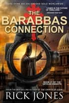The Barabbas Connection - The Vatican Knights, #21 ebook by