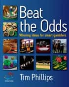 Beat the Odds ebook by Tim Phillips