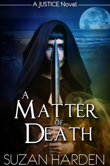 A Matter of Death (Justice #3) ebook by Suzan Harden
