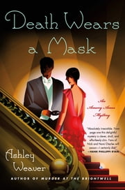 Death Wears a Mask - An Amory Ames Mystery ebook by Ashley Weaver