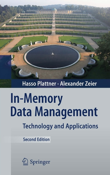 In-Memory Data Management - Technology and Applications ebook by Hasso Plattner,Alexander Zeier