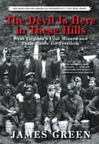 The Devil Is Here in These Hills ebook by James Green