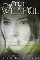 The Willful ebook by Lauren Nicolle Taylor