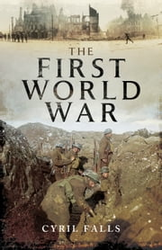 The First World War ebook by Cyril Falls