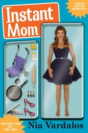 Instant Mom ebook by Nia Vardalos
