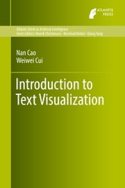 Introduction to Text Visualization ebook by Nan Cao,Weiwei Cui